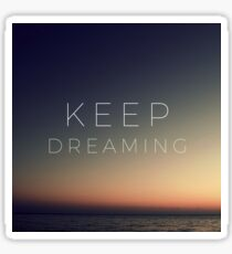 KEEP DREAMING Sticker