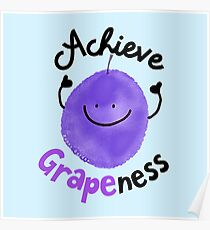 Achieve Grapeness - Punny Garden Poster