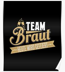 Team Bride Gift T-shirt Poster