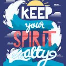 Keep your Spirit Salty! by abbymalagaART