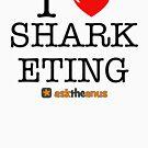 I Love Sharketing by asktheanus