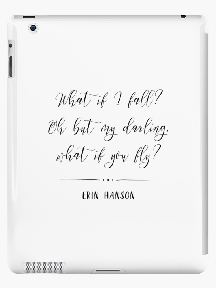 What If I Fall What If You Fly Quote Ipad Cases Skins By