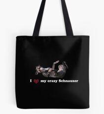 I love my crazy Schnauzer Tote Bag