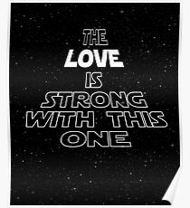 The Love Is Strong With This One Poster