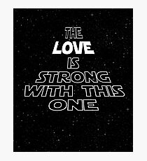 The Love Is Strong With This One Photographic Print