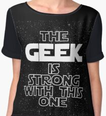 The Geek Is Strong With This One Chiffon Top