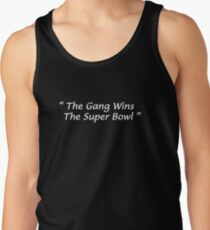 The Gang Wins The Super Bowl Tank Top