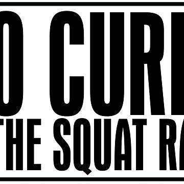 No Curls in the Squat Rack by artisthasnoname