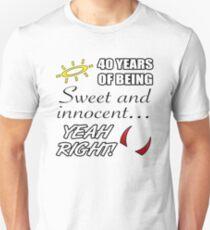 Cute 40th Birthday Humor Unisex T-Shirt
