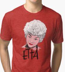 Etta at last! Tri-blend T-Shirt