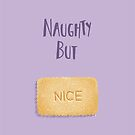 Biscuit Selection: Naughty But Nice by AParry