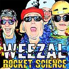 Weezal - Rocket Science by Mark Batten-O'Donohoe