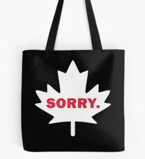 Canadian Humor Sorry Funny Canada Eh Maple Leaf  Tote Bag