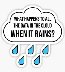 What Happens To Data In The Cloud When It Rains? Sticker