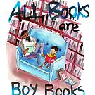 All books are boy books by Kathleen Bergen