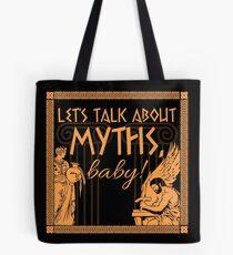 Lass uns über Mythen reden, Baby! Tote Bag