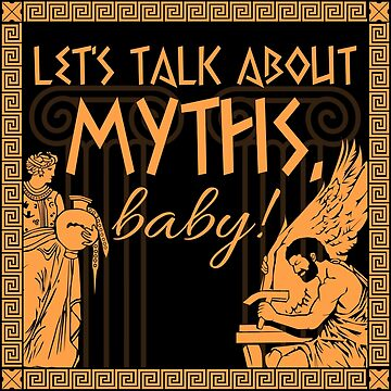 Let's Talk About Myths, Baby! by mythsbaby