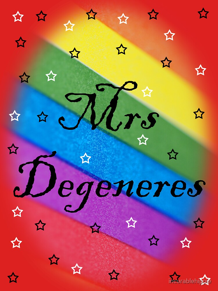 Mrs Degeneres - Lesbian Rainbow T-Shirt by incurablehippie