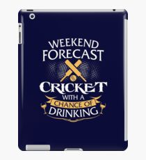Weekend Forecast Cricket With A Chance Of Drinking iPad Case/Skin