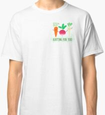 Rooting for you - Punny Garden Classic T-Shirt