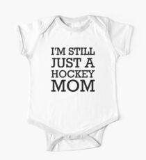 I'm still just a hockey mom One Piece - Short Sleeve