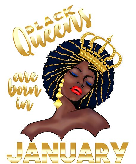Black Queens Are Born In January Birthday T Shirt Afro Girl