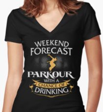 Weekend Forecast Parkour With A Chance Of Drinking Women's Fitted V-Neck T-Shirt