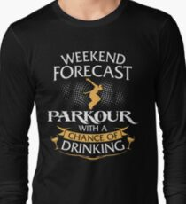 Weekend Forecast Parkour With A Chance Of Drinking Long Sleeve T-Shirt