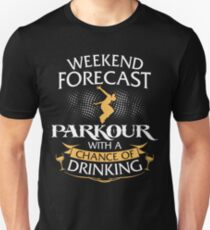 Weekend Forecast Parkour With A Chance Of Drinking Unisex T-Shirt