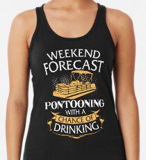 Wochenend-Vorhersage Pontooning mit einer Chance zu trinken Tanktop für Frauen