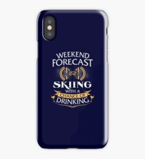 Weekend Forecast Skiing With A Chance Of Drinking iPhone Case/Skin