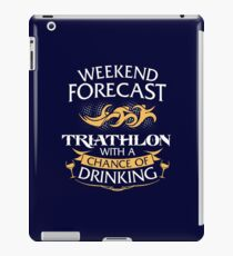 Weekend Forecast Triathlon With A Chance Of Drinking iPad Case/Skin