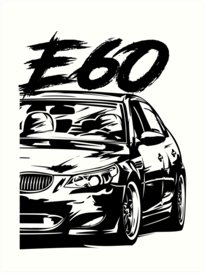 E60 Dirty Style Art Prints By Glstkrrn