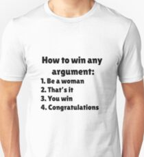 Any Argument Unisex T-Shirt
