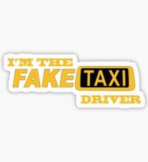 i m the fake taxi driver Sticker