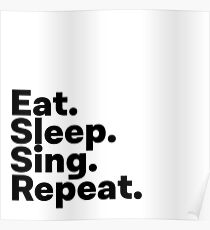 Eat Sleep Sing Repeat Poster
