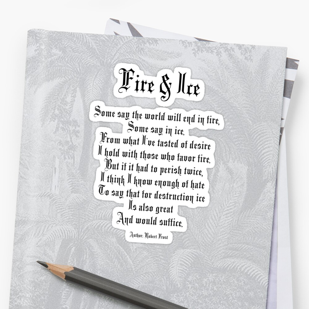 fire and ice poem author robert frost stickers by tom hill