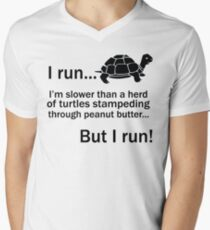 I RUN. I'm Slower Than A Herd Of Turtles Stampeding Through Peanut Butter, But I Run Men's V-Neck T-Shirt