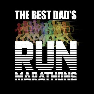 Dad Marathon Running Dad Design - The Best Dads Run Marathons by kudostees