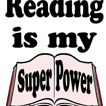 Reading is my Super Power by Rajee