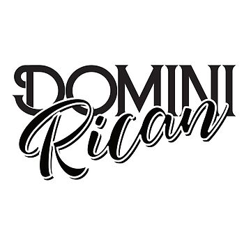 Dominirican - Dominican and Puerto Rican Heritage - Puerto Rico and Dominican Republic Mix - Dominirriqueño Dominirriqueña by ShikitaMakes