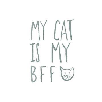 My Cat Is My BFF - Grey by adventurlings