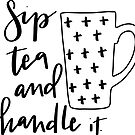 Sip tea and handle it by lifeidesign