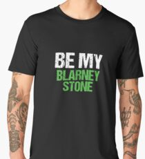 Be My Blarney Stone Men's Premium T-Shirt