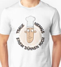 Never trust a skinny cook - Funny cook Say poison Slim Fit T-Shirt