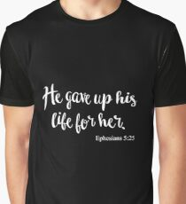 He Gave Up His Life For Her Graphic T-Shirt