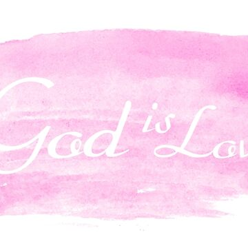God is Love by pamela4578