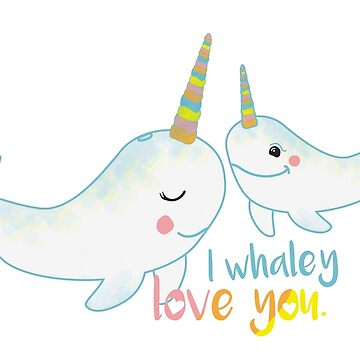 I whaley love you. by rivermill