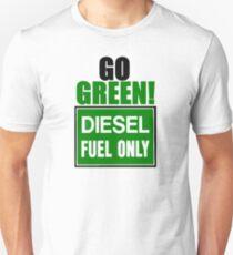 go green! diesel fuel only Unisex T-Shirt