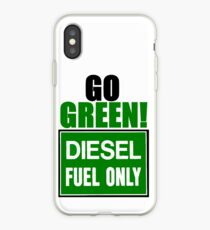 go green! diesel fuel only iPhone Case